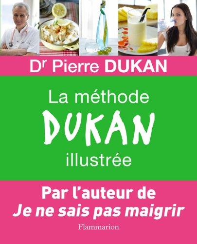 La Methode Dukan Illustree Fl By Pierre Dukan