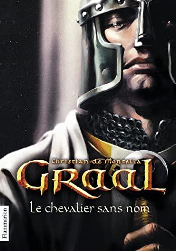 Graal 1/Le chevalier sans nom By Christian de Montella