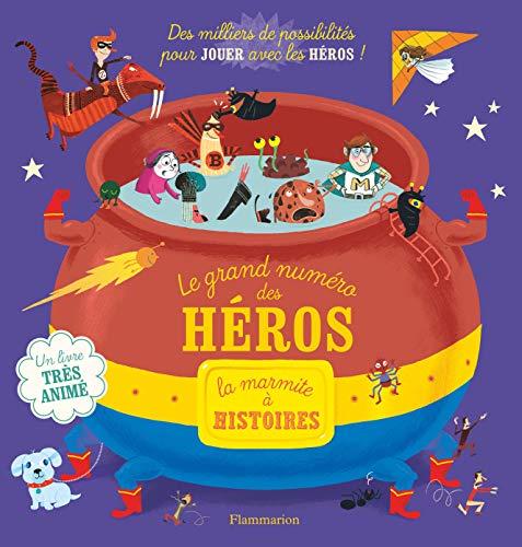 Le Grand Numéro des héros (La Marmite à histoires (2)) By Gwendoline Raisson