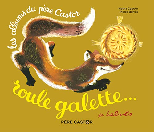 Roule galette... (Les Mini Histoires du Père Castor) By Natha Caputo