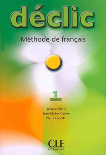 Declic: Livre De L'Eleve 1 by Blanc