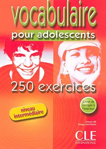 Vocabulaire pour adolescents 250 exercices By Bie
