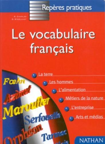 Le Vocabulaire Francais - Par La Pratique By Sylvie Steelandt