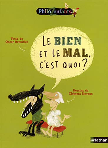 BIEN ET LE MAL C EST QUOI (PhiloZenfants) By Oscar Brenifier