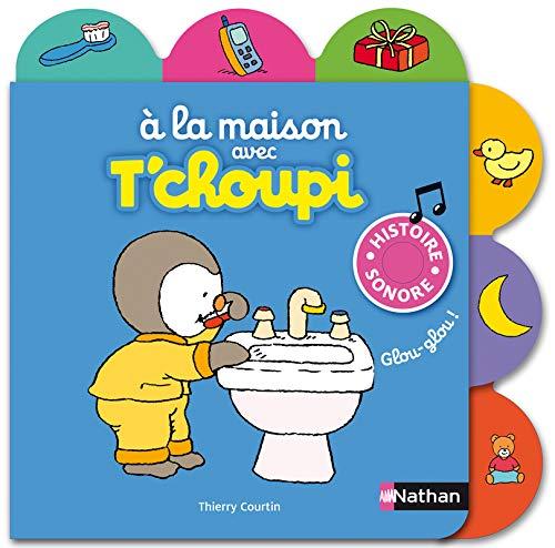A la maison avec T'choupi : Histoire sonore By Thierry Courtin