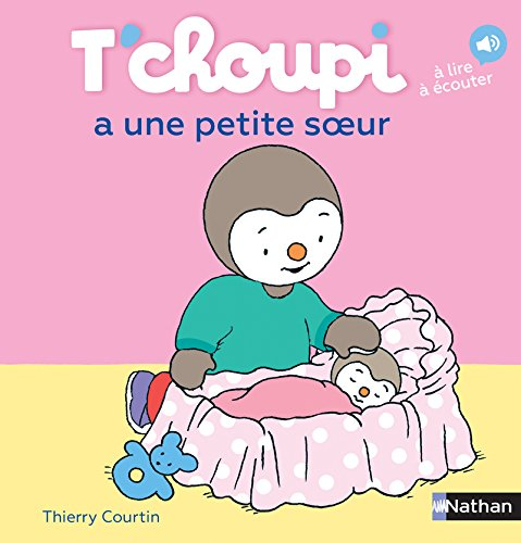 T'choupi a une petite soeur (16) (Albums T'choupi) By Thierry Courtin