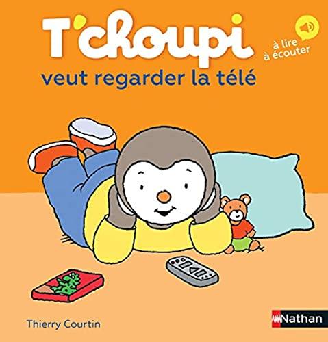 T'choupi veut regarder la télé (28) (Albums T'choupi) By Thierry Courtin