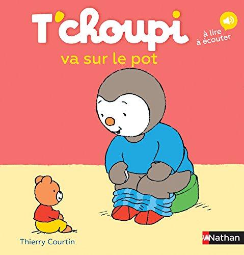 T'choupi va sur le pot (33) (Albums T'choupi) By Thierry Courtin