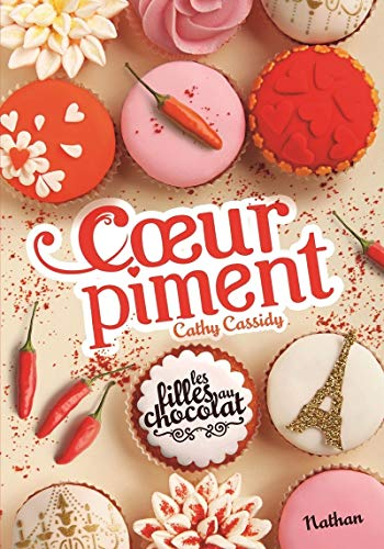 Les filles au chocolat 6.5 Coeur piment (Grand format Cathy Cassidy) By Cathy Cassidy