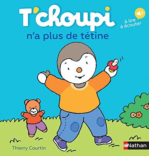 T'choupi n'a plus de tétine (58) (Albums T'choupi) By Thierry Courtin