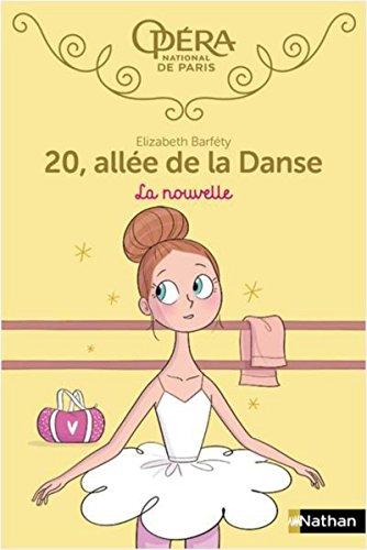 20 allée de la Danse - tome 10 La nouvelle (10) (Opéra de Paris) By Elizabeth Barfty