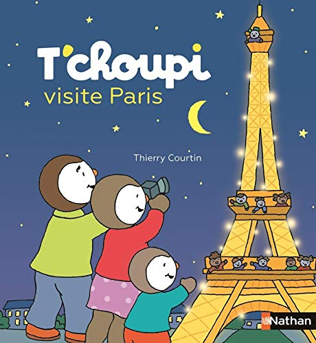 T'choupi visite Paris (T'CHOUPI PLUS) By Thierry Courtin