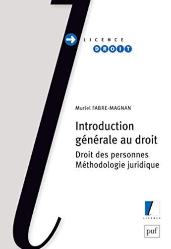 INTRODUCTION GENERALE AU DROIT (2ED): DROIT DES PERSONNES - METHODOLOGIE JURIDIQUE (LICENCE) By Muriel Fabre-magnan muriel
