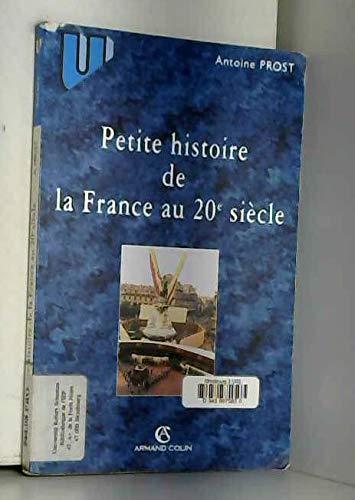 Petite Histoire De La France Au 20e Siecle By Antoine Prost