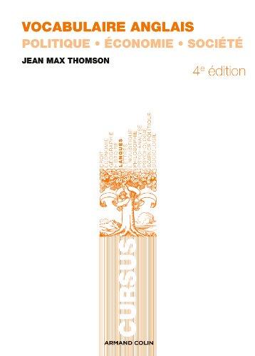 Vocabulaire anglais - 4e éd. - Politique - Économie - Société: Politique - Économie - Société (Cursus) By Jean Max Thomson
