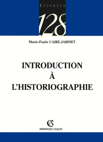 Introduction à l'historiographie By Marie-Paule Caire-Jabinet
