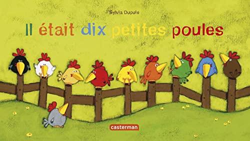 Il  etait dix petites poules By Sylvia Dupuis