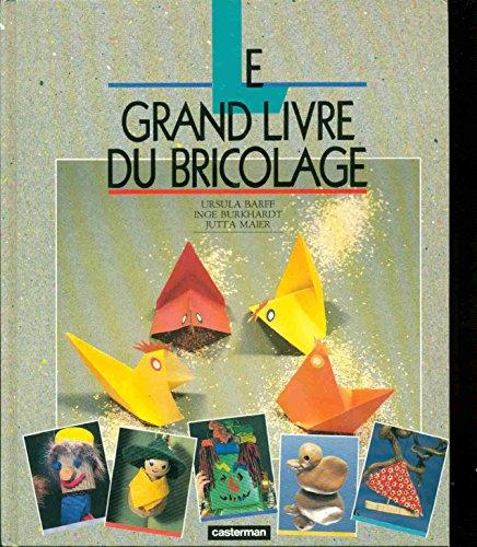 Grand livre du bricolage t1 (Le) (GRANDS LIVRES) By Jutta Maier