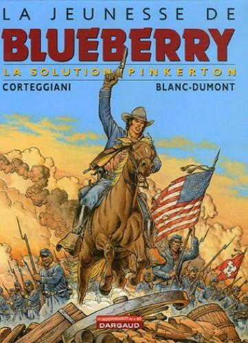 La jeunesse de Blueberry, Tome 10 : La solution Pinkerton By Claudine Blanc-Dumont