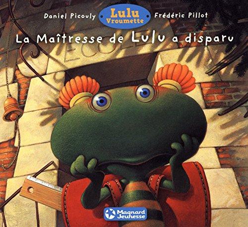 La maîtresse de Lulu a disparu (Albums Lulu souple)