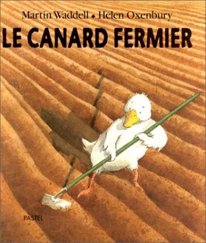 Canard fermier (Le) (PASTEL) By OXENBURY HELEN / WADDELL MARTIN