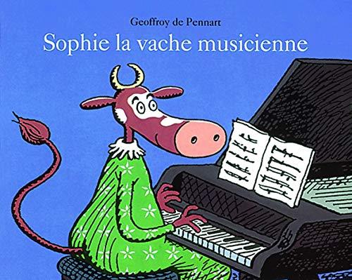 Sophie la vache musicienne By Geoffroy de Pennart