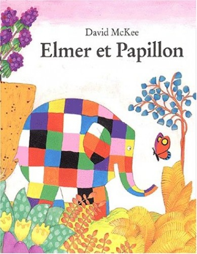 Elmer et Papillon By David McKee