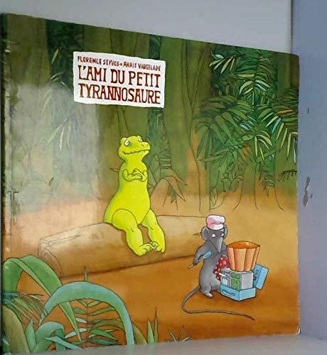 L'ami du petit tyrannosaure By FLORENCE SEYVOS & ANAS VAUGELADE