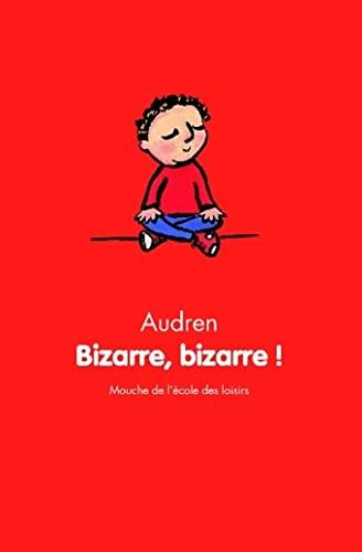 bizarre bizarre (MOUCHE POCHE) By AUDREN