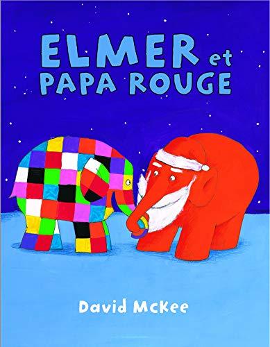 Elmer et Papa Rouge By David McKee