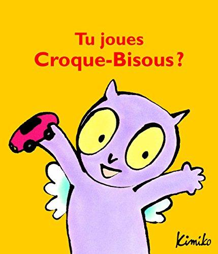 TU JOUES CROQUE-BISOUS ? (LOULOU & CIE) By Kimiko