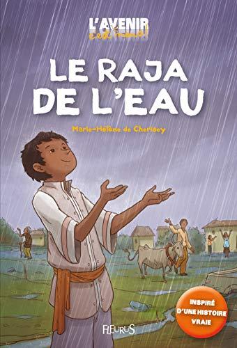 LE RAJA DE L'EAU (L'AVENIR, C'EST NOUS) By Marie-Hélène de Cherisey