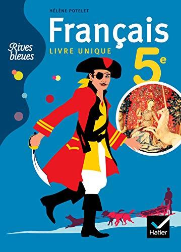 Rives bleues Livre unique de Français 5e éd. 2010 - Manuel de l'élève By Michelle Busseron-Coupel