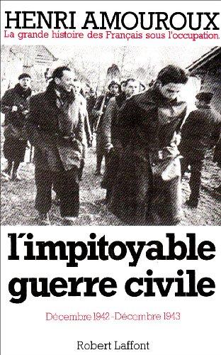 L'impitoyable guerre civile - tome 6 (06) (La grande histoire des Français après l'Occupation.) By Henri Amouroux