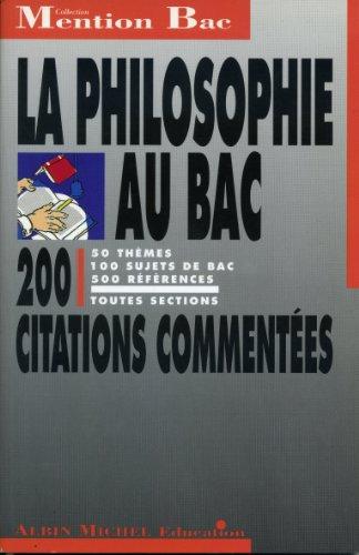 La philosophie au bac : Toutes sections, 200 citations commentées By Fabrice Guho