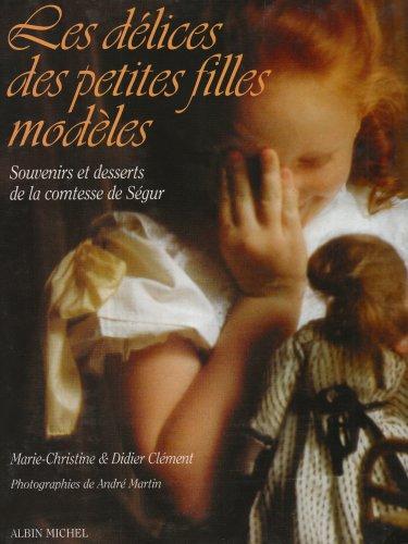 Delices Des Petites Filles Modeles (Les) By Marie-Christine Clement