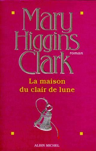 Maison Du Clair de Lune (La) By Clark Higgins