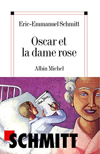 Oscar et la dame Rose By Eric-Emmanuel Schmitt