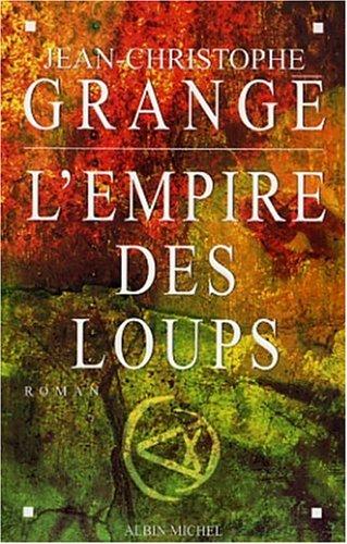 Empire DES Loups By Jean-Christophe Grange