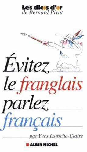 Évitez le franglais, parlez français (AM.VQUOT LOISIR) By Yves Laroche-Claire