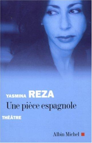 Piece Espagnole (Une) By Yasmina Reza