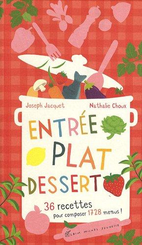 Entree, Plat, Dessert - 36 Recettes Pour Composer 1728 Menus By Nathalie Choux