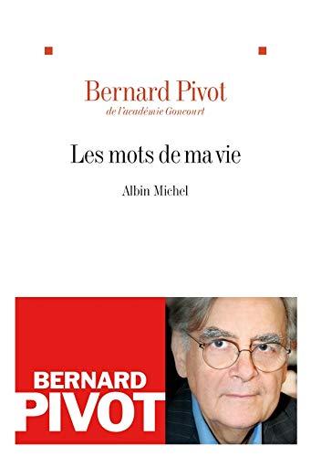 Les Mots de Ma Vie par Bernard Pivot