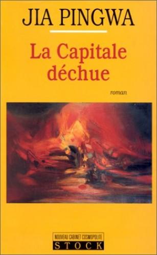 La Capitale déchue (La cosmopolite) By Jia Pingwa