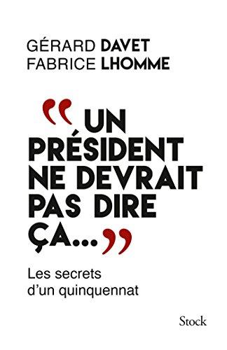 """""""Un président ne devrait pas dire ça..."""" By Fabrice Lhomme"""