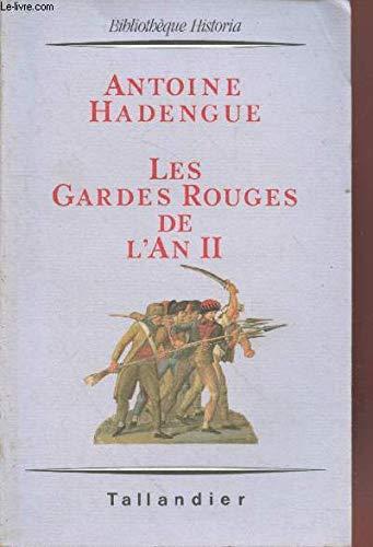 Les gardes rouges de lan II: Larmée révolutionnaire et le parti hébertiste (Bibliothèque Historia) By Antoine Hadengue