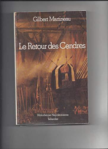 Le retour des cendres (Bibliothèque napoléonienne) By Gilbert Martineau
