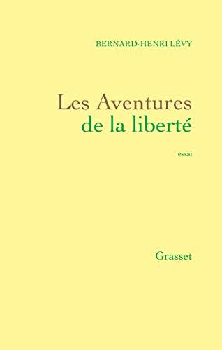 Les aventures de la liberté: Une histoire subjective des intellectuels (Littérature) By Bernard-Henri Lvy