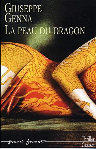 La peau du dragon (Grand Format) By Giuseppe Genna