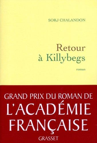 Retour à Killybegs (Grand Prix du Roman de l'Académie Française 2011) (Littérature Française) By Sorj Chalandon